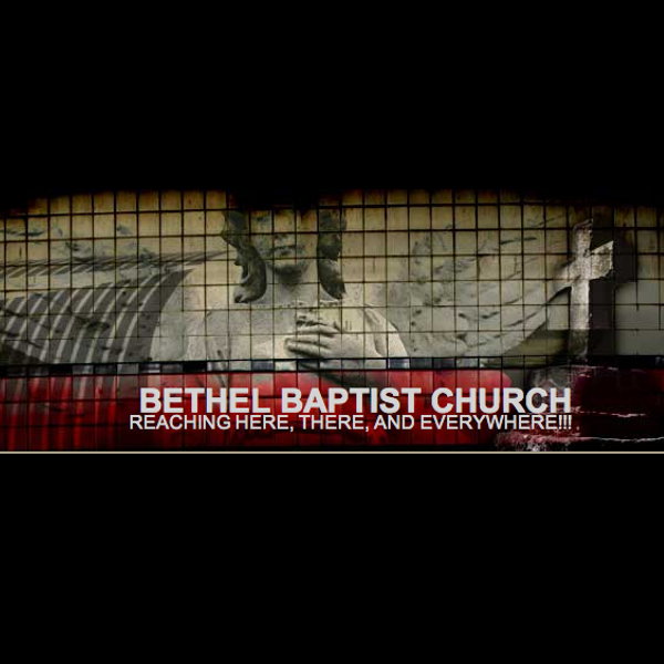 Bethel Baptist Church Podcast