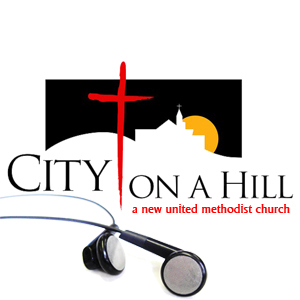 CITY ON A HILL UMC - Weekly Sermons