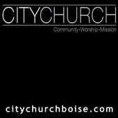 City Church Boise Podcast