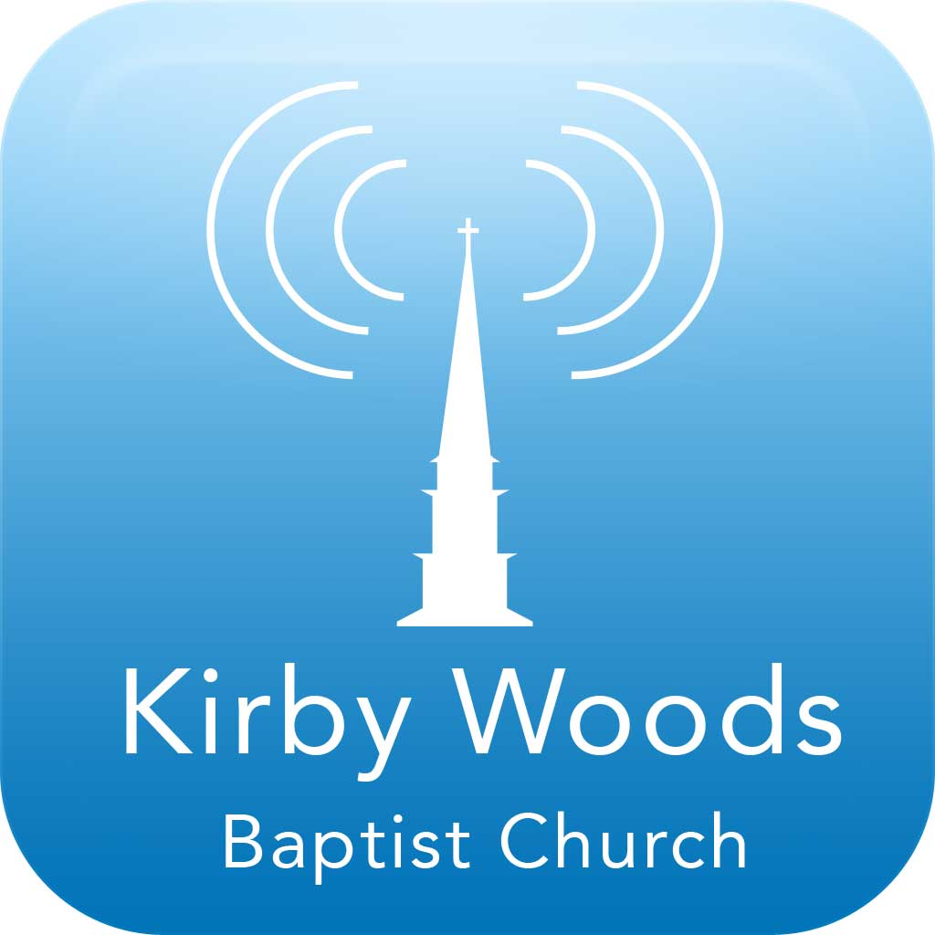 Kirby Woods Baptist Church Podcast Sunday Mornings
